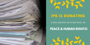 International Peace Bureau: Peace and Human Rights Archive on Offer