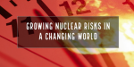 Post-Conference Statement – Growing Nuclear Risks in a Changing World: New Thinking and Movement Building