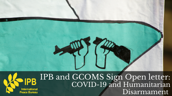 Open Letter on COVID-19 and Humanitarian Disarmament