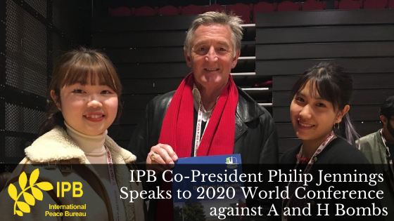 IPB Co-President Philip Jennings Speaks to 2020 World Conference against A and H Bombs