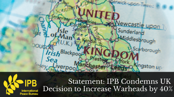 Statement: IPB Condemns UK Decision to Increase Warheads by 40%