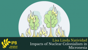 Impacts of Nuclear Colonialism in Micronesia