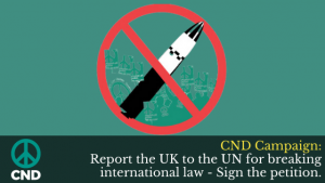 CND Campaign: Report the UK to the UN for breaking international law