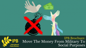 IPB Brochure: Move The Money From Military To Social Purposes